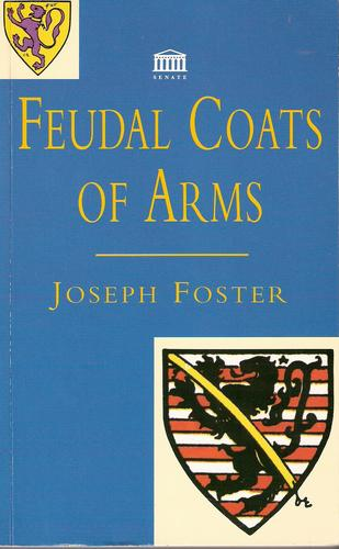 Feudal coats of arms by Joseph Foster