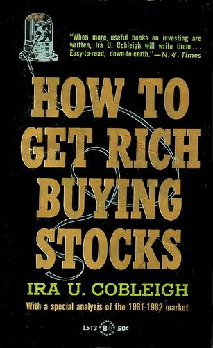 How to get rich buying stocks by Ira U. Cobleigh