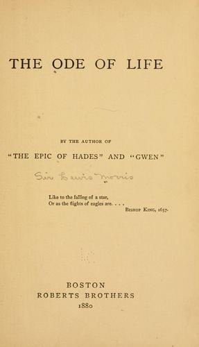 The ode of life by Morris, Lewis Sir