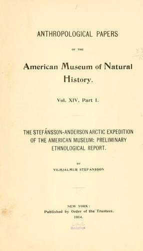 The Stefánsson-Anderson Arctic expedition of the American museum by Vilhjalmur Stefansson
