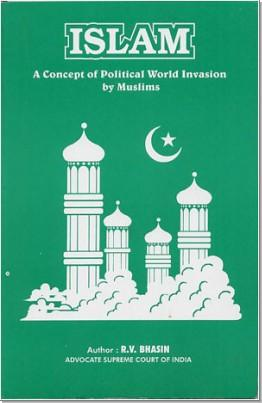 Islam, a concept of political world invasion by Muslims by R. V. Bhasin