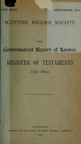 The commissariot record of Lauder by Lauder, Scotland (Commissariot), Francis J. Grant