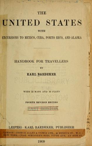 The United States, with excursions to Mexico, Cuba, Porto Rico, and Alaska by Karl Baedeker (Firm)