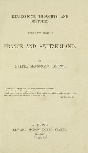 Impressions, Thoughts, and Sketches: During Two Years in France and Switzerland by Martha Macdonald Lamont