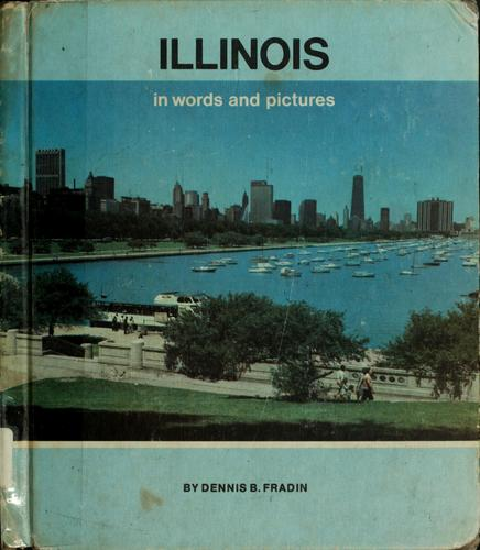 Illinois, in words and pictures by Dennis B. Fradin