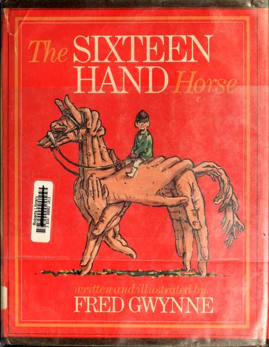 The sixteen hand horse by Fred Gwynne