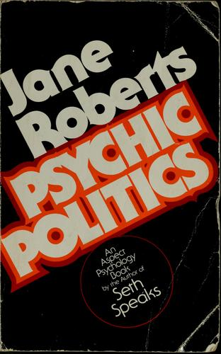 Psychic politics by Roberts, Jane