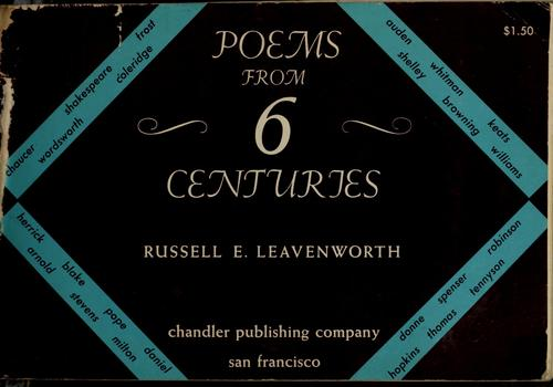 Poems from six centuries by Russell E. Leavenworth