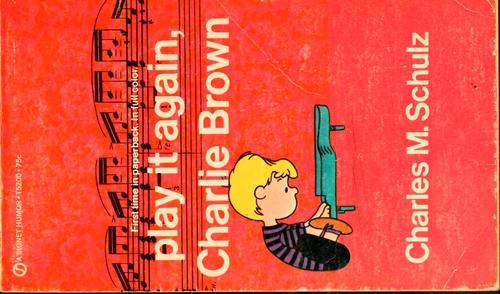 Play it again, Charlie Brown by Charles M. Schulz