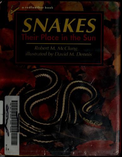 Snakes, their place in the sun by Robert M. McClung