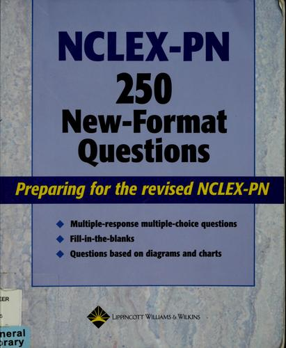 NCLEX-PN 250 new-format questions by Lippincott Williams & Wilkins