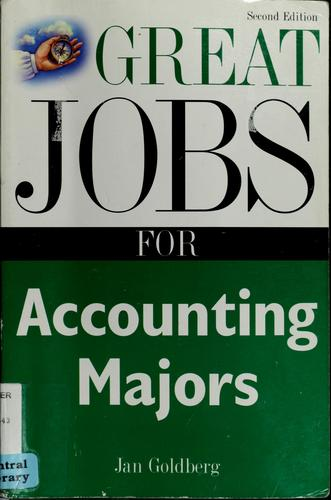 Great Jobs for Accounting Majors by Jan Goldberg