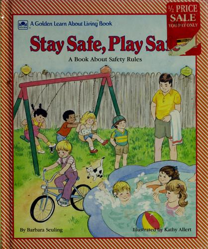 Stay Safe, Play Safe/Learn Abo (Golden Learn about Living Book) by Golden Books, Barbara Seuling