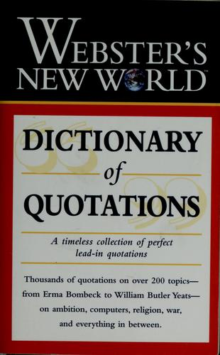 Webster's New World dictionary of quotations by Auriel Douglas