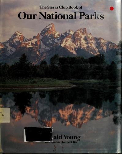 The Sierra Club book of our national parks by Donald Young