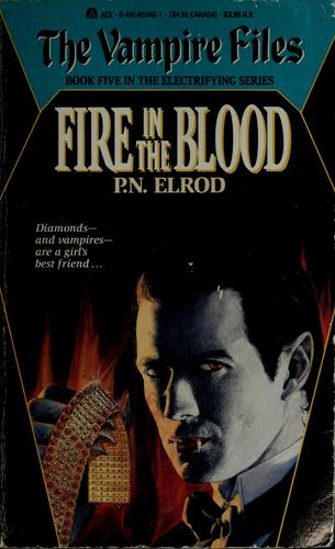 Fire in the blood by P. N. Elrod