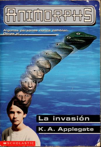 La invasión by Katherine A. Applegate