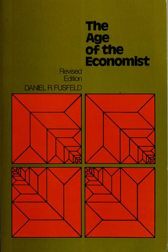 The age of the economist by Daniel Roland Fusfeld