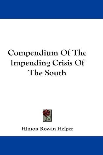 Compendium Of The Impending Crisis Of The South