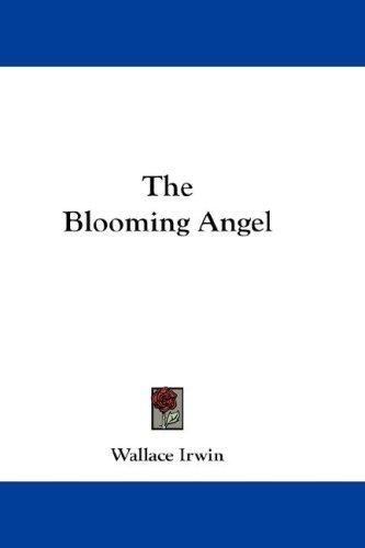 The Blooming Angel by Wallace Irwin
