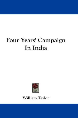 Four Years' Campaign In India by William Taylor