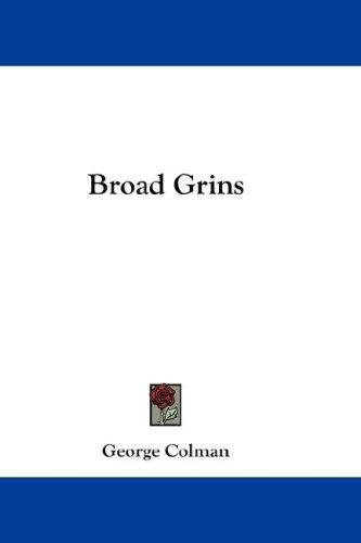 Broad Grins by George Colman