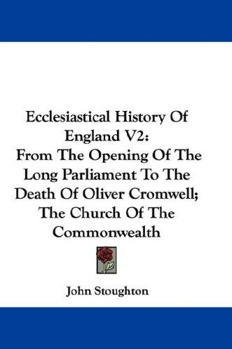 Ecclesiastical History Of England V2 by John Stoughton