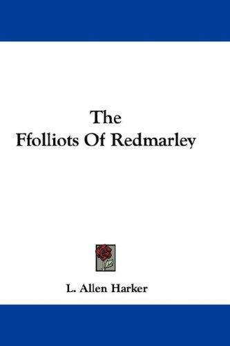 The Ffolliots Of Redmarley by L. Allen Harker