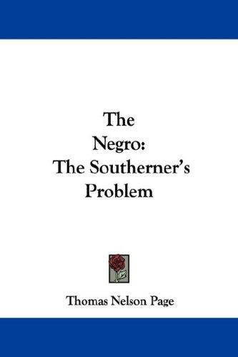 The Negro by Thomas Nelson Page