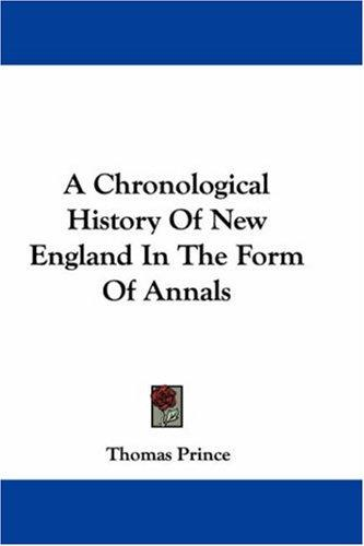 A Chronological History Of New England In The Form Of Annals