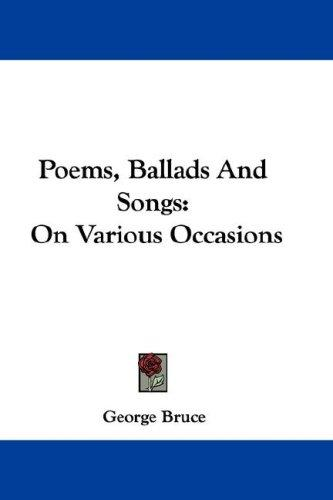 Poems, Ballads And Songs by George Bruce