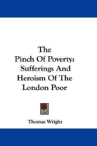 The Pinch Of Poverty by Thomas Wright