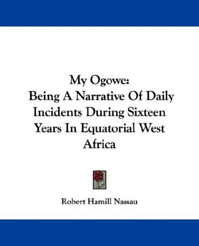 My Ogowe by Robert Hamill Nassau