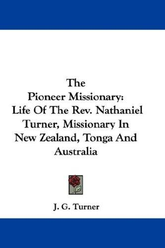 The Pioneer Missionary by J. G. Turner