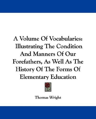 A Volume Of Vocabularies by Thomas Wright
