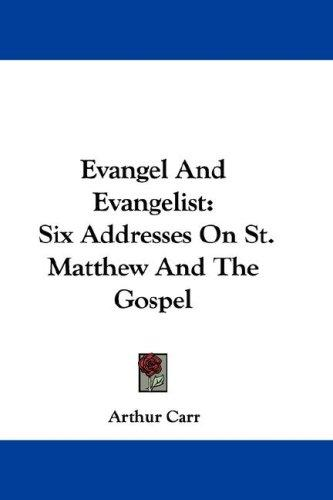 Evangel And Evangelist by Arthur Carr
