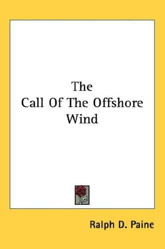 The Call Of The Offshore Wind by Ralph Delahaye Paine