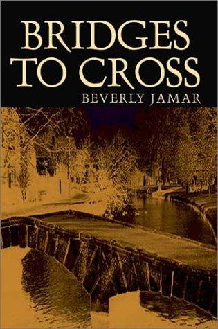 Bridges to Cross by Beverly Jamar