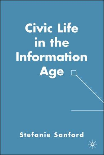 Civic Life in the Information Age by Stefanie Sanford