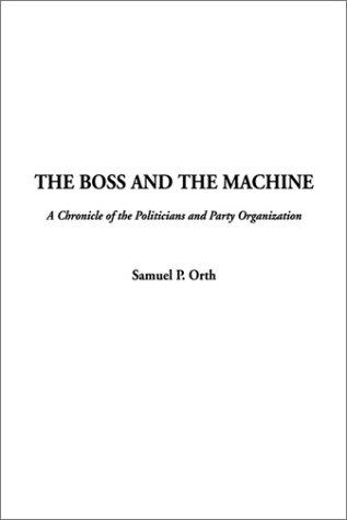 The Boss and the Machine by Samuel P. Orth