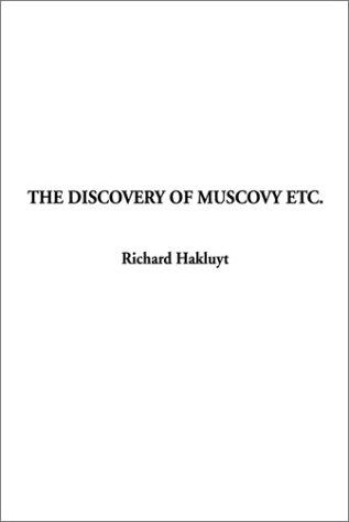 The Discovery of Muscovy Etc