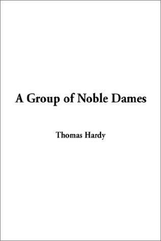 A Group of Noble Dames by Thomas Hardy