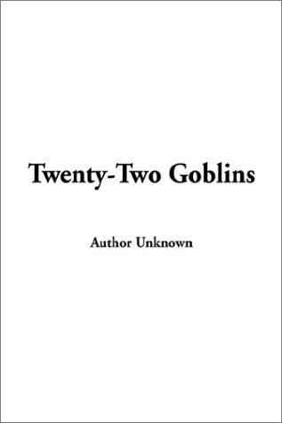 Twenty-Two Goblins by Author unknown