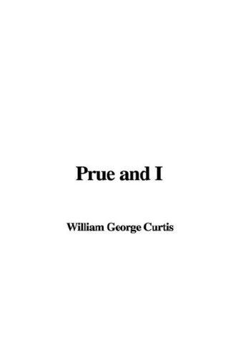 Prue and I by George William Curtis