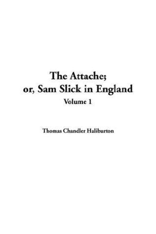 The Attache; Or, Sam Slick in England
