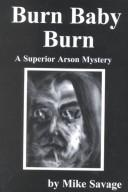 Burn Baby Burn, A Superior (Mysteries & Horror) by Mike Savage