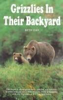 Grizzlies in Their Backyard by Beth Day