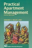 Practical Apartment Management by Edward N. Kelley