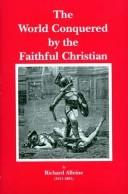 The World Conquered by the Faithful Christian (Puritan Writings) by Richard Alleine