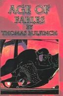 The Age of Fables by Thomas Bulfinch